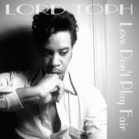 "LORD TOPH 's single, ""Love Don't Play Fair"""